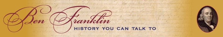 Ben Franklin: History You Can Talk To